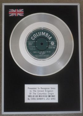 "CHRIS BARBER - 7"" Platinum Disc - THERE'LL BE A HOT TIME IN THE OLD TOWN TONIGHT"